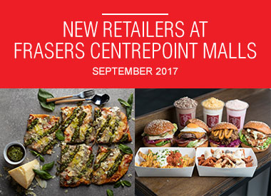 September 2017 New Retailers at Frasers Centrepoint Malls