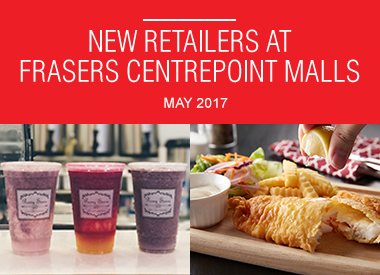 May 2017 New Retailers at Frasers Centrepoint Malls